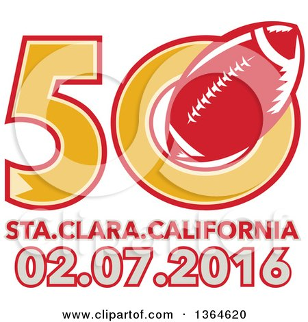 Clipart of a Super Bowl 50 Sports Design with a Red Football over Santa Clara California Text - Royalty Free Vector Illustration by patrimonio