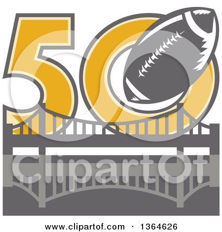 Clipart of a Retro Super Bowl 50 Sports Design with a Gray Football over the Golden Gate Bridge - Royalty Free Vector Illustration by patrimonio