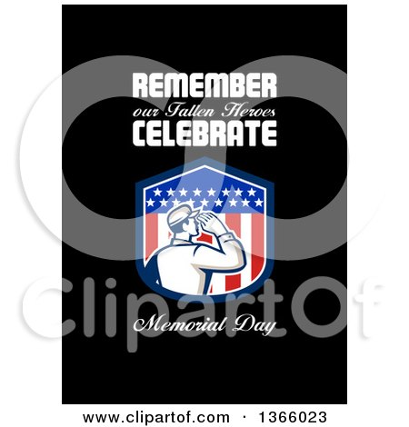 Clipart of a Retro Saluting Soldier in a Patriotic American Shield with Remember Our Fallen Heroes, Celebrate Memorial Day Text on Black - Royalty Free Illustration by patrimonio