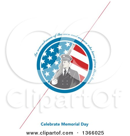 Clipart of a Retro Soldier Holding a Rifle in an American Flag Circle with in Remembrance of the Men and Women Who Have Given Their Lives, Celebrate Memorial Day Text on White, with a Diagonal Red Line - Royalty Free Illustration by patrimonio