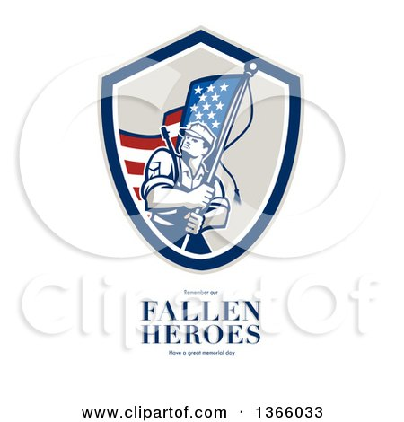 Clipart of an American Soldier Weilding a Flag over Remember Our Fallen Heroes Have a Great Memorial Day Text on White - Royalty Free Illustration by patrimonio