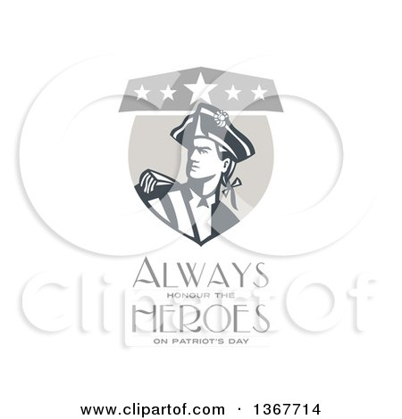 Clipart of a Retro American Patriot Minuteman Revolutionary Soldier Crest with Always Honour the Heroes on Patriot's Day Text on White - Royalty Free Illustration by patrimonio