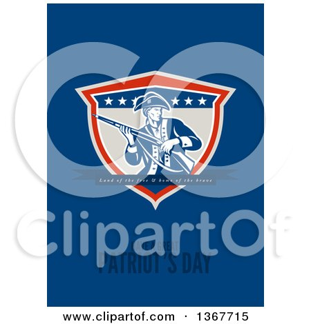 Clipart of a Retro American Patriot Minuteman Revolutionary Soldier Carrying a Musket Rifle with Land of the Free and Home of the Brave, Have a Great Patriot's Day Text on Blue - Royalty Free Illustration by patrimonio