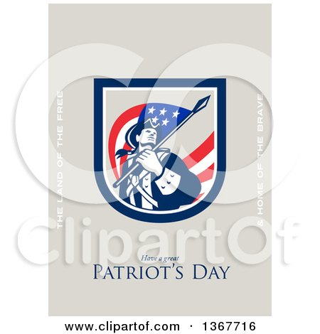 Clipart of a Retro American Patriot Minuteman Revolutionary Soldier Wielding a Flag with Land of the Free and Home of the Brave and Have a Great Patriot's Day Text on Taupe - Royalty Free Illustration by patrimonio