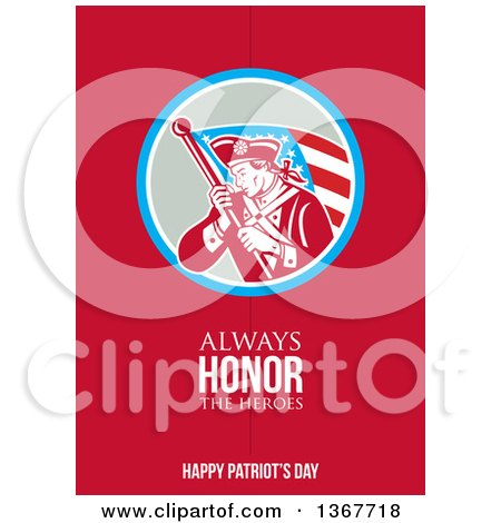 Clipart of a Retro American Patriot Minuteman Revolutionary Soldier Wielding a Flag with Always Honor the Heroes Happy Patriots Day Text on Red - Royalty Free Illustration by patrimonio
