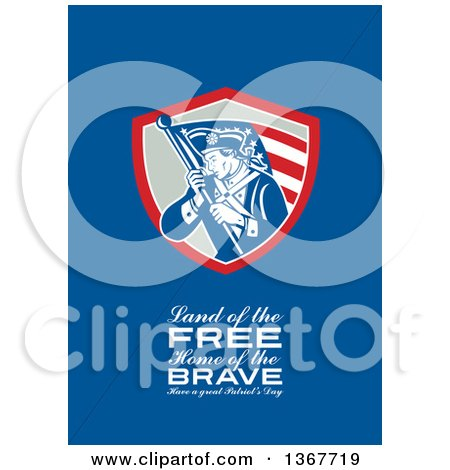 Clipart of a Retro American Patriot Minuteman Revolutionary Soldier Wielding a Flag with Land of the Free, Home of the Brave, Have a Great Patriot's Day Text on Blue - Royalty Free Illustration by patrimonio