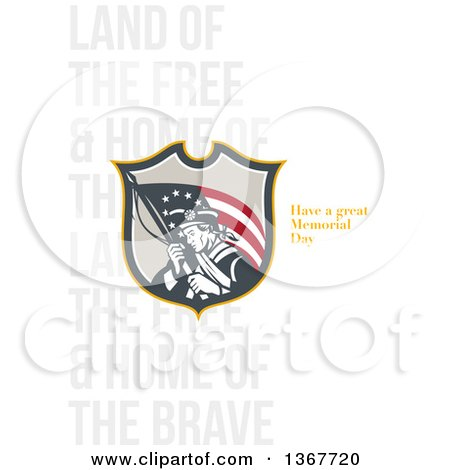 Clipart of a Retro American Patriot Minuteman Revolutionary Soldier Wielding a Flag with Land of the Free and Home of the Brave, Have a Great Memorial Day Text on White - Royalty Free Illustration by patrimonio