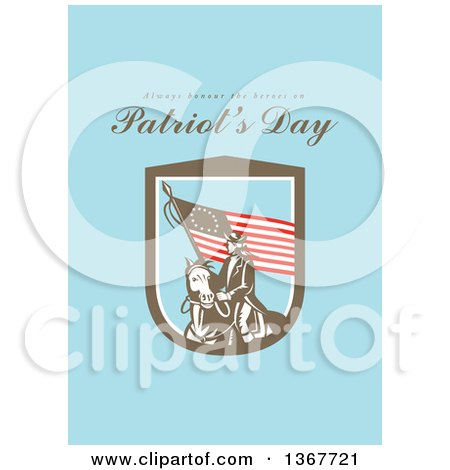 Clipart of a Retro American Patriot Minuteman Revolutionary Soldier Wielding a Flag with Always Honour the Heroes on Patriot's Day Text on Blue - Royalty Free Illustration by patrimonio