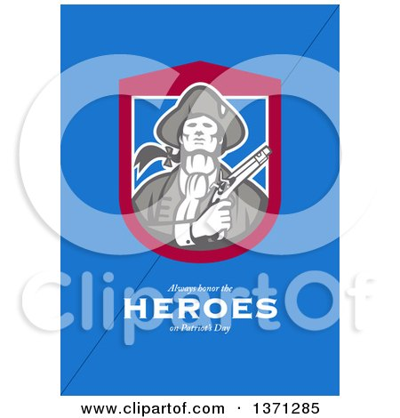 Clipart of a Greeting Card Design an American Patriot Holding Flintlock Pistol with Always Honor the Heroes on Patriot's Day Text on Blue - Royalty Free Illustration by patrimonio