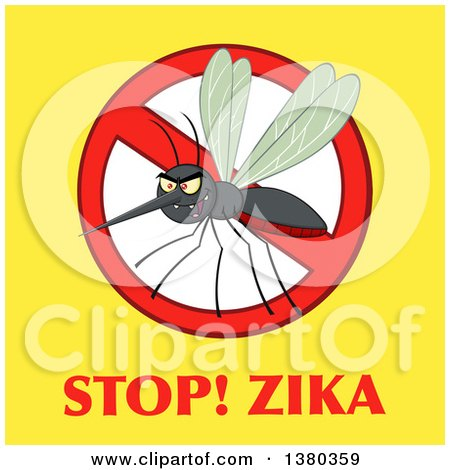 Clipart of a Grinning Evil Mosquito in a Prohibited Symbol over Stop Zika Text on Yellow - Royalty Free Vector Illustration by Hit Toon