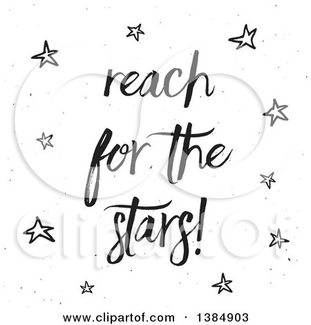 Clipart of a Black Reach for the Stars Inspirational Saying on White - Royalty Free Vector Illustration by KJ Pargeter
