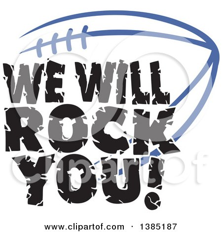Clipart of Black WE WILL ROCK YOU Text over a Royal Blue American Football - Royalty Free Vector Illustration by Johnny Sajem