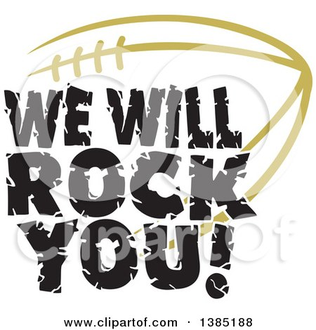 Clipart of Black WE WILL ROCK YOU Text over a Vegas Gold American Football - Royalty Free Vector Illustration by Johnny Sajem