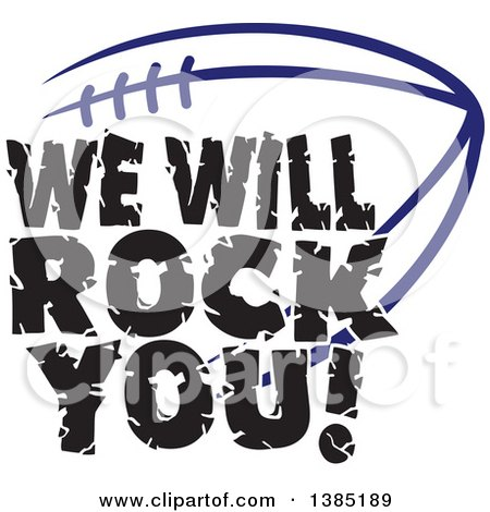 Clipart of Black WE WILL ROCK YOU Text over a Navy Blue American Football - Royalty Free Vector Illustration by Johnny Sajem