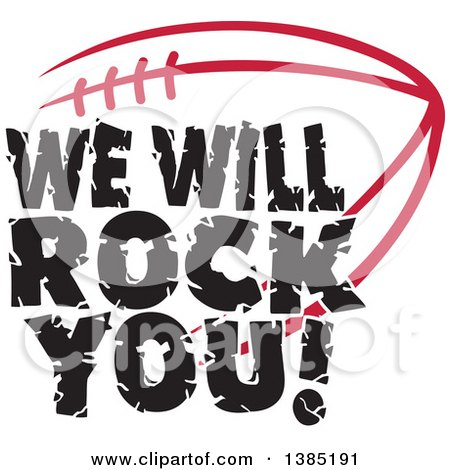 Clipart of Black WE WILL ROCK YOU Text over a Cardinal Red American Football - Royalty Free Vector Illustration by Johnny Sajem