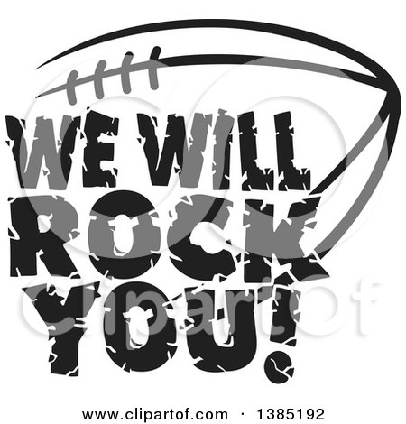 Clipart Of Black And White WE WILL ROCK YOU Text Over An American Football Royalty Free Vector Illustration