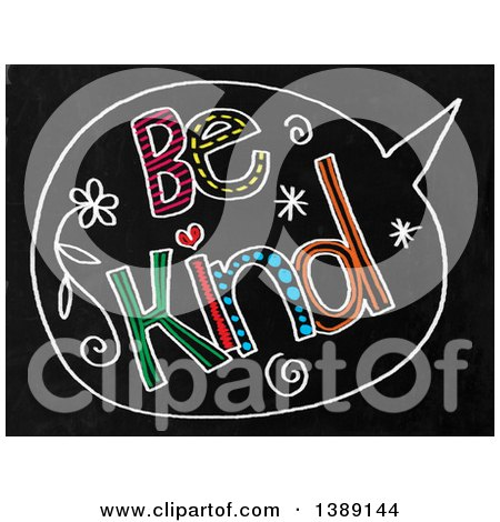 Clipart of a Doodled Chalk Speech Balloon with Be Kind Text on a Black Board - Royalty Free Illustration by Prawny