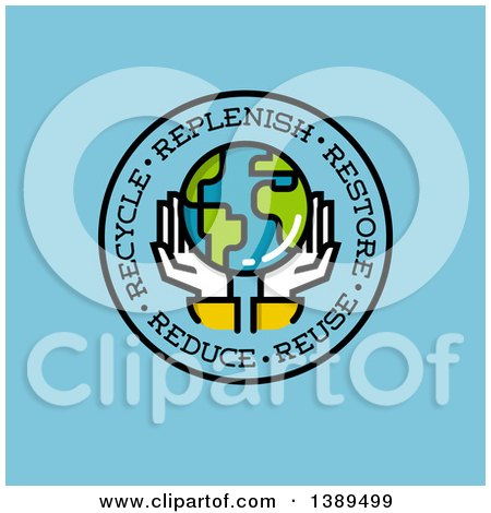 Clipart of a Pair of Hands Holding Planet Earth in a Circle with Replenish Restore Reuse Reduce and Recycle Text on Blue - Royalty Free Vector Illustration by elena