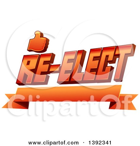 Clipart of a Thumb up and Re Elect Text over a Ribbon Banner - Royalty Free Vector Illustration by BNP Design Studio