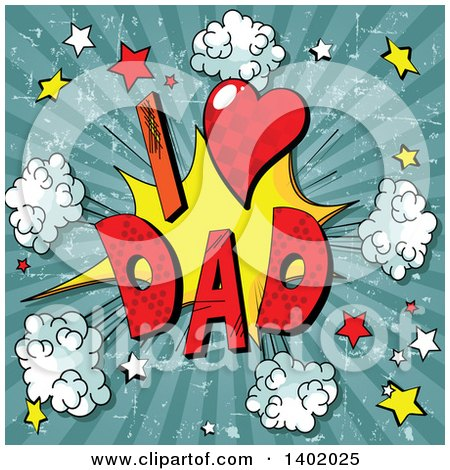 Clipart of a Comic Styled I Heart Dad Burst Explosion on Grungy Rays - Royalty Free Vector Illustration by Pushkin