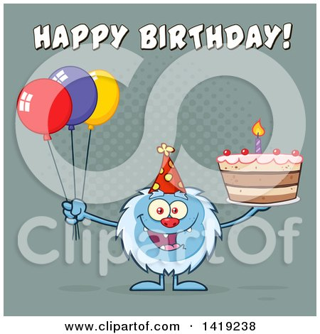 Clipart of a Cartoon Yeti Abominable Snowman Holding a Birthday Cake and Party Balloons Under Text - Royalty Free Vector Illustration by Hit Toon