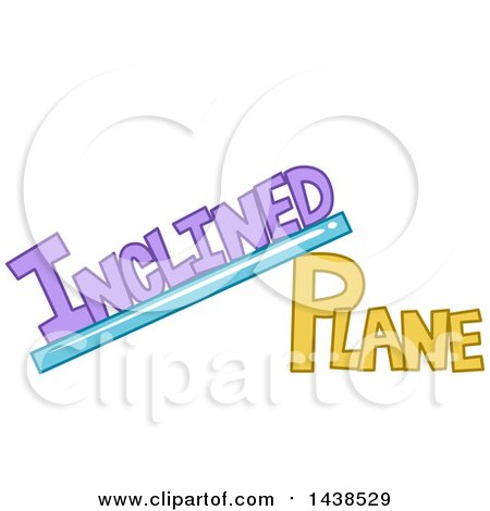 Clipart of the Phrase Inclined Plane Drawn like a Ramp - Royalty Free Vector Illustration by BNP Design Studio