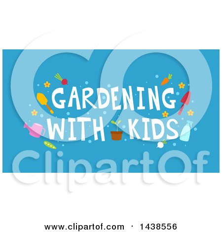 Clipart of Gardening with Kids Words with Tools and Other Items on Blue - Royalty Free Vector Illustration by BNP Design Studio