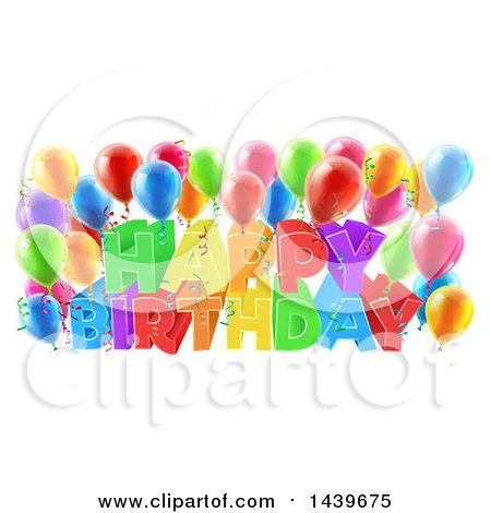 Clipart of a Colorful Happy Birthday Greeting with Confetti Ribbons and Party Balloons - Royalty Free Vector Illustration by AtStockIllustration