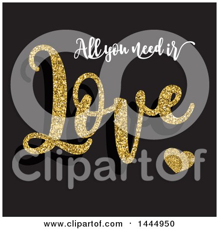 Clipart of All You Need Is Love Text with Gold Glitter over Black - Royalty Free Vector Illustration by KJ Pargeter