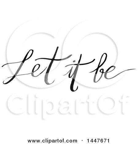 Clipart of a Grayscale Handwritten Motivational Saying, Let It Be - Royalty Free Vector Illustration by Cherie Reve