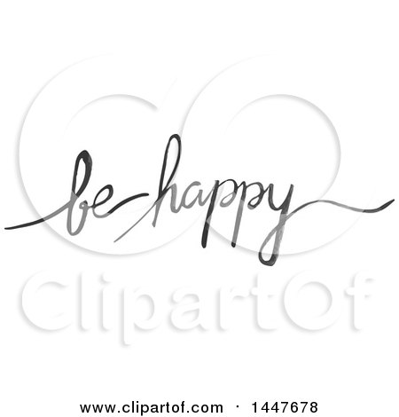 Clipart of a Grayscale Handwritten Motivational Saying, Be Happy - Royalty Free Vector Illustration by Cherie Reve