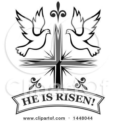 Clipart Of A Black And White Easter Cross With Doves And A He Is
