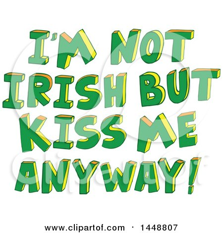 Clipart of St Patricks Day I'm Not Irish but Kiss Me Anyway Text - Royalty Free Vector Illustration by Cherie Reve