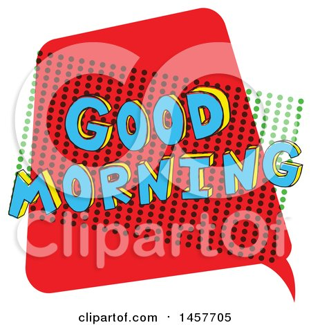 Clipart of a Comic Styled Pop Art Good Morning Word Bubble - Royalty Free Vector Illustration by Cherie Reve