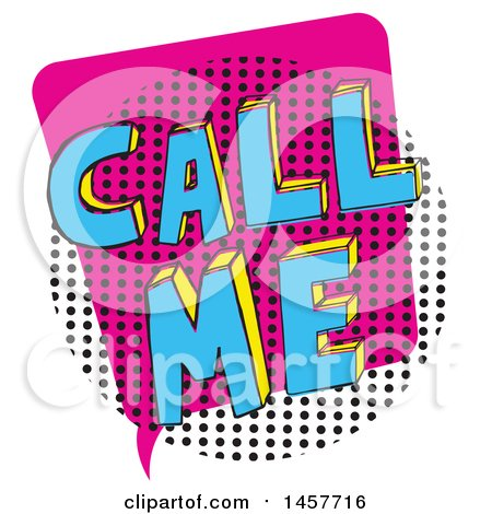 Clipart of a Comic Styled Pop Art Call Me Speech Bubble - Royalty Free Vector Illustration by Cherie Reve