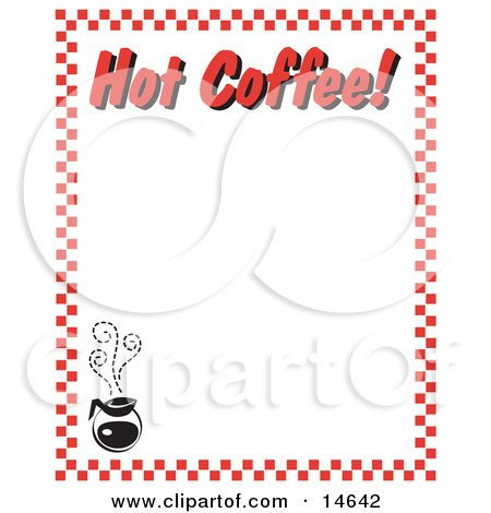 """Steamy Hot Pot Of Coffee And Text Reading """"Hot Coffee!"""" Borderd By Red Checkers Clipart Illustration by Andy Nortnik"""
