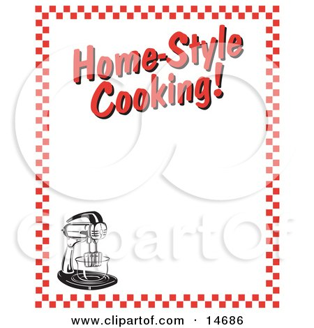 "Electric Mixer And Text Reading ""Home-Style Cooking!"" Borderd By Red Checkers Clipart Illustration by Andy Nortnik"
