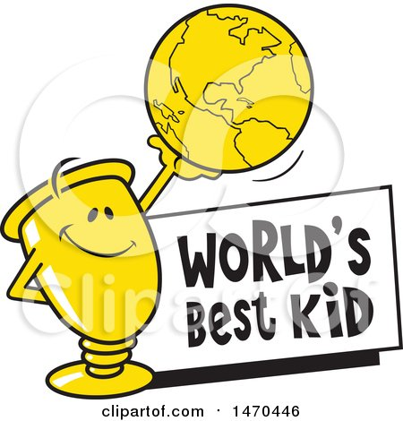 Clipart of a Trophy Mascot Holding up a Globe over a Worlds Best Kid Sign - Royalty Free Vector Illustration by Johnny Sajem