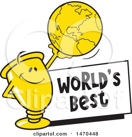 Clipart of a Trophy Mascot Holding up a Globe over a Worlds Best Sign - Royalty Free Vector Illustration by Johnny Sajem