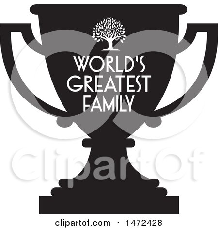 Clipart of a Tree and Worlds Greatest Family Text on a Black Silhouetted Trophy Cup - Royalty Free Vector Illustration by Johnny Sajem
