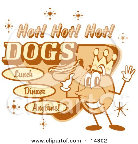 """Vintage Hot Dog Advertisement Showing A Circular King Character Holding A Hotdog And Text Reading """"Hot! Hot! Hot! Dogs Lunch Dinner Anytime!"""" Clipart Illustration by Andy Nortnik"""