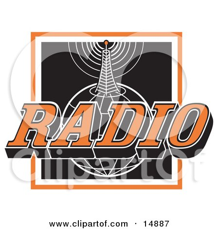 Orange, White And Black Radio Sign With A Communications Tower Transmitting Information On Top Of A Globe Clipart Illustration by Andy Nortnik