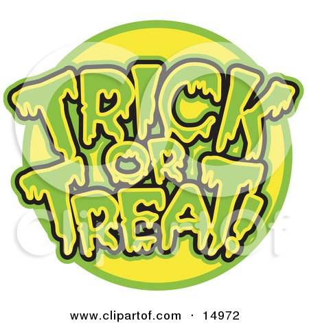 Green And Yellow Trick Or Treat Greeting With Dripping Green Goo Clipart Illustration by Andy Nortnik