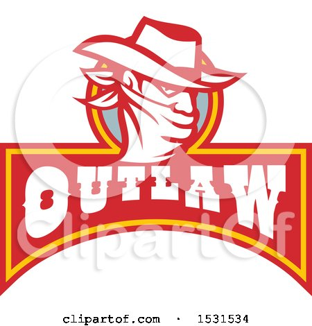 Clipart of a Cowboy Bandit Wearing a Bandana over His Face Above an Outlaw Banner - Royalty Free Vector Illustration by patrimonio