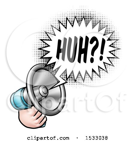 Clipart of a Hand Holding a Megaphone with a Huh Speech Bubble - Royalty Free Vector Illustration by AtStockIllustration