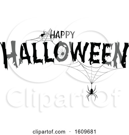 Clipart of a Happy Halloween Greeting with Spiders and Webs in Black and White - Royalty Free Vector Illustration by dero