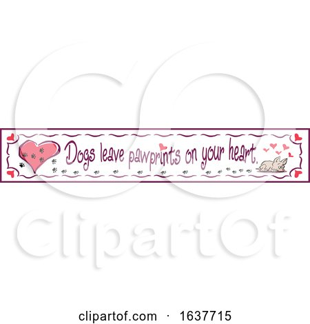 Dogs Leave Pawprints On Your Heart Design by Johnny Sajem