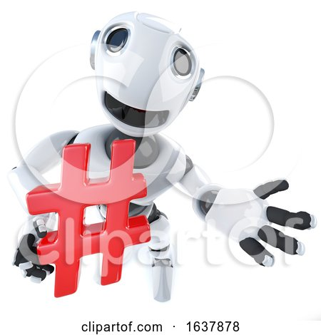 3d Funny Cartoon Robot Character Holding a Hash Tag Internet Symbol, On a White Background by Steve Young