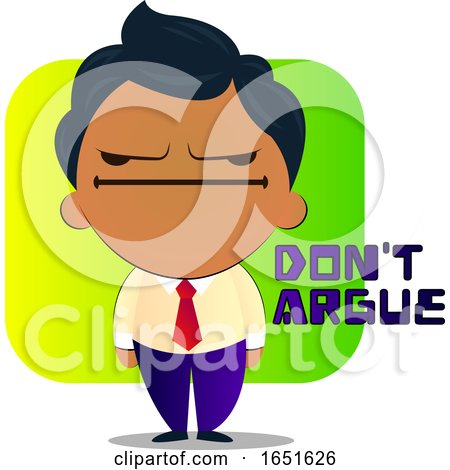 Business Man Saying Dont Argue by Morphart Creations