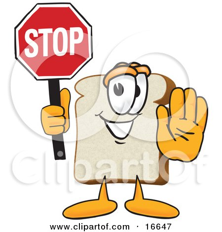Clipart Picture of a Slice of White Bread Food Mascot Cartoon Character Holding a Stop Sign With One Hand Out by Toons4Biz